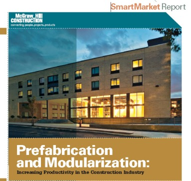 Download McGraw-Hill 2011 SmartMarket Report | Prefabrication and Modularization