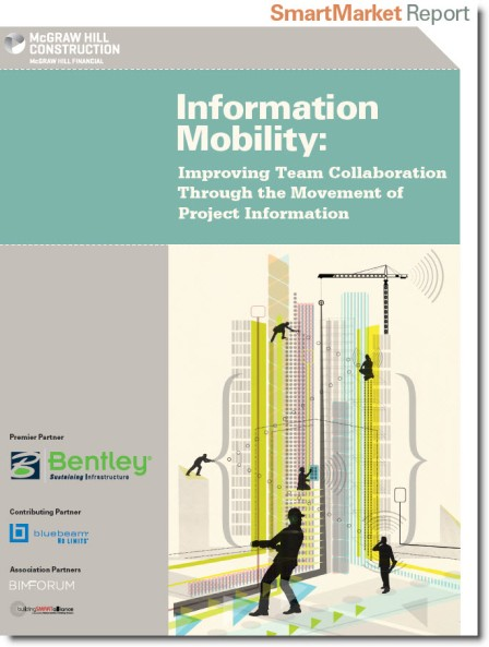 Download the 50-page 2013 McGraw-Hill Construction SmartMarket BIM Report: Information Mobility.