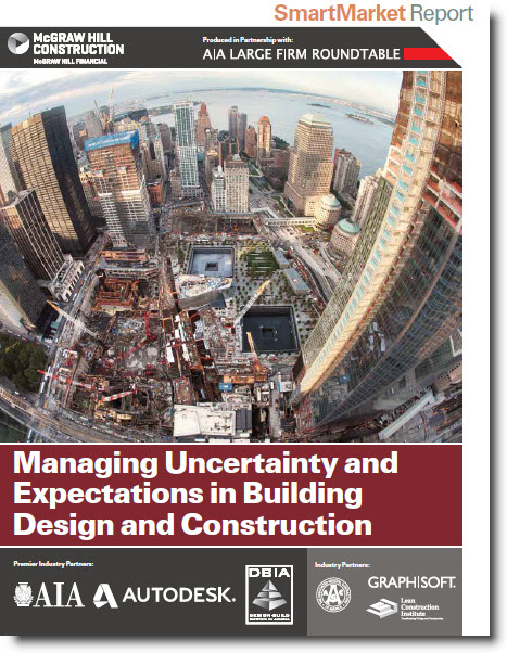 Download the 60-page 2014 McGraw-Hill Construction SmartMarket BIM Report: Managing Uncertainty Expectations in Building Design and Construction